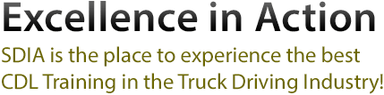 Excellence in Action. SDIA is the place to experience the best CDL Training in the Truck Driving Industry!